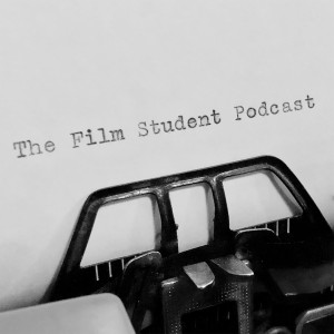 The Film Student Podcast