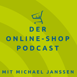 Der Online-Shop-Podcast mit Michael Janssen