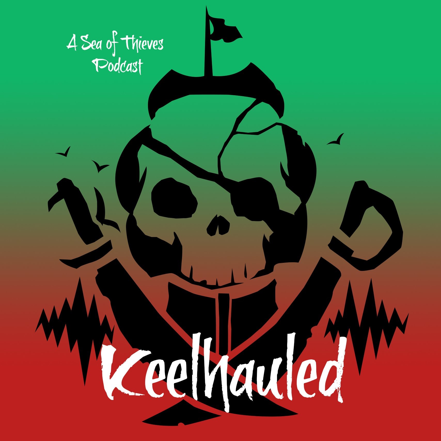 Keelhauled: A Sea of Thieves Podcast