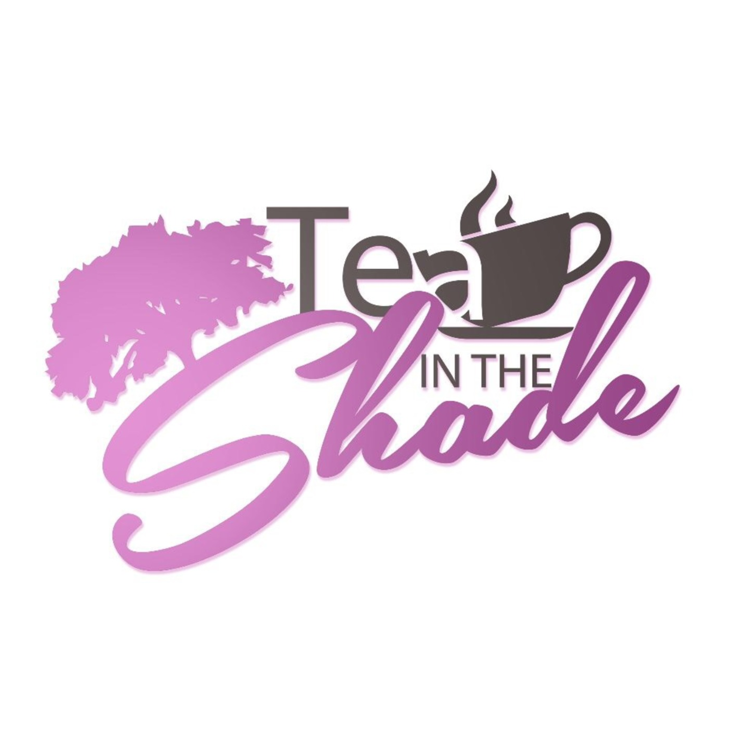 Tea in the Shade Podcast