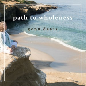 Path to Wholeness with Gena Davis