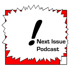 Next Issue Podcast