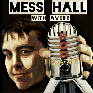Mess Hall Podcast