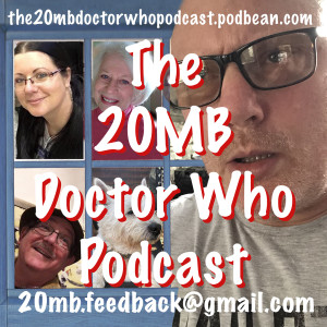 The 20MB Doctor Who Podcast