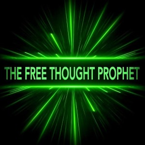 The Free Thought Prophet