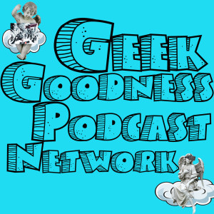 Geek Goodness Podcast Network