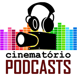 Cinematório Podcasts