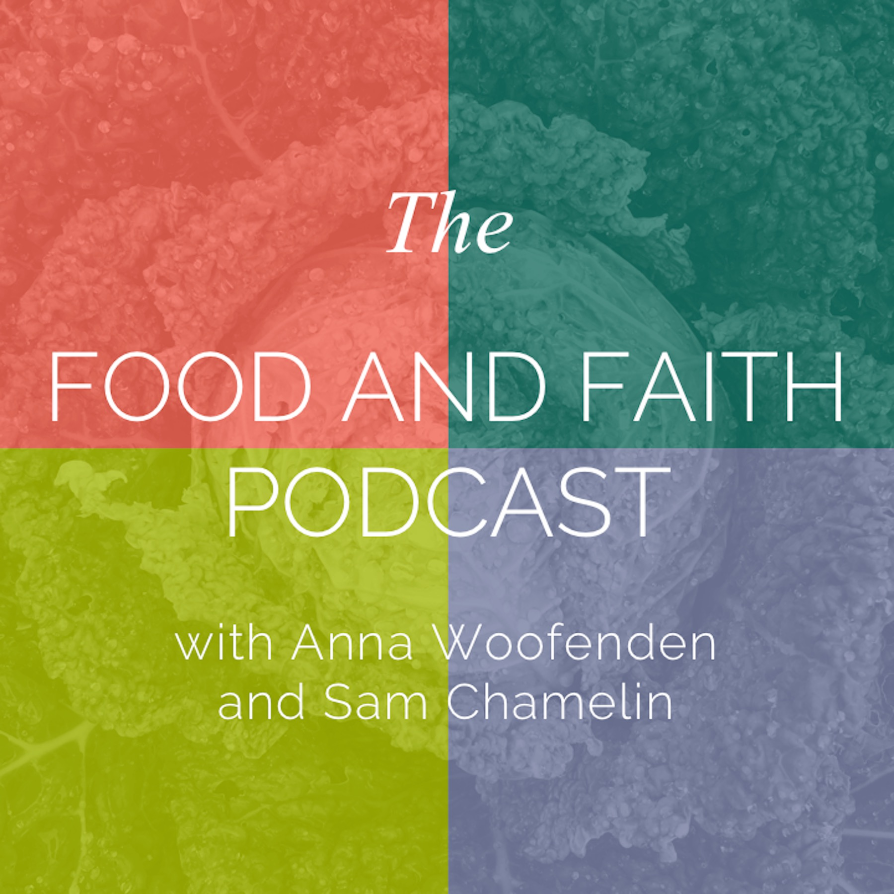 Food and Faith Podcast