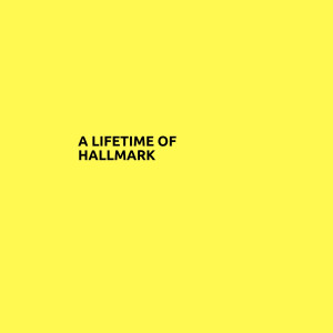 A Lifetime of Hallmark