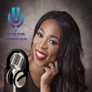 On The Mark with Dr. Markesha Miller