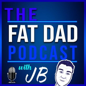 The Fat dad Podcast