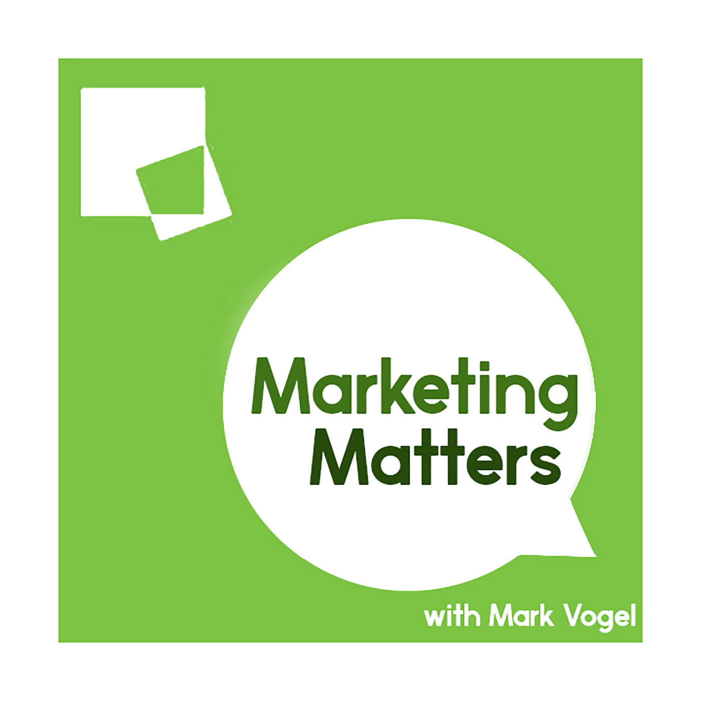 The Marketing Matters Podcast with Mark Vogel