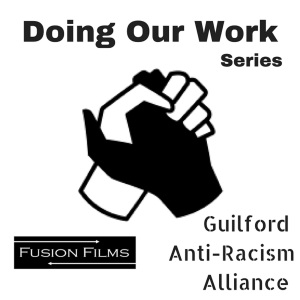 Doing Our Work - Guilford Anti-Racism Alliance