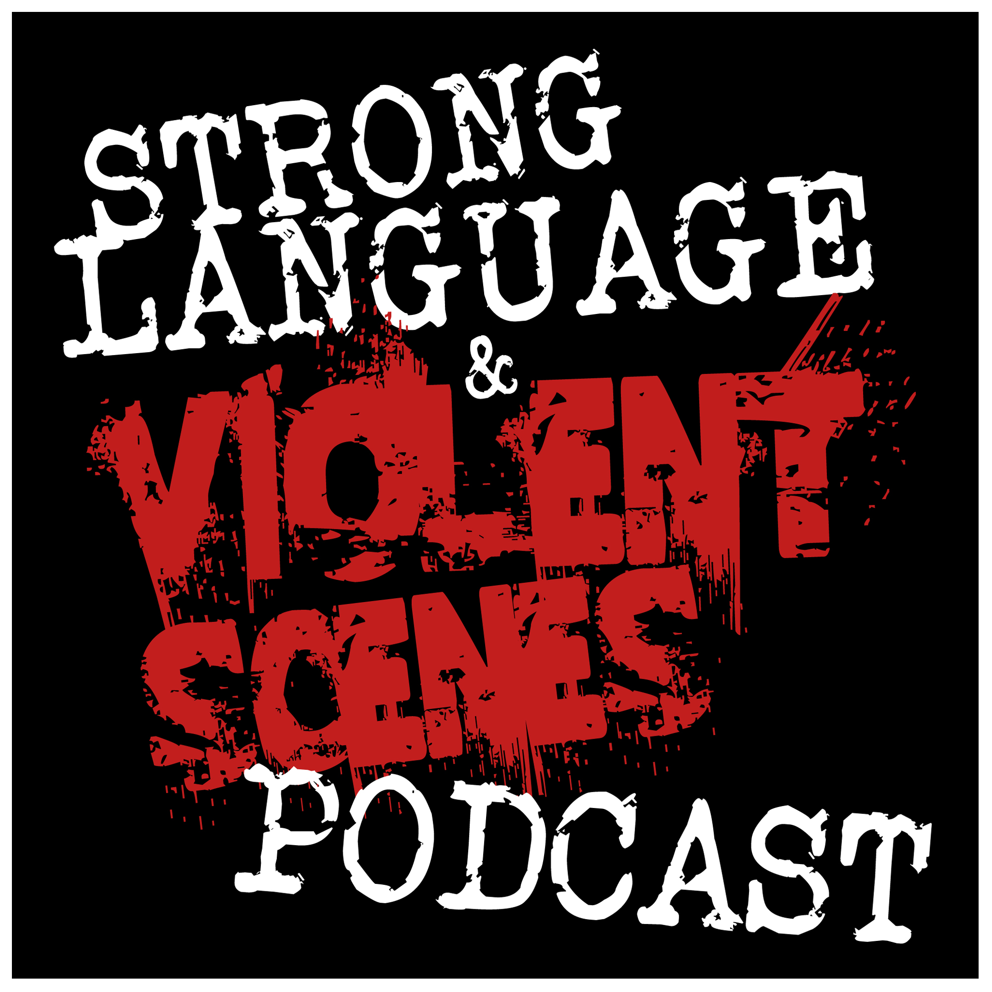 Strong Language & Violent Scenes Podcast