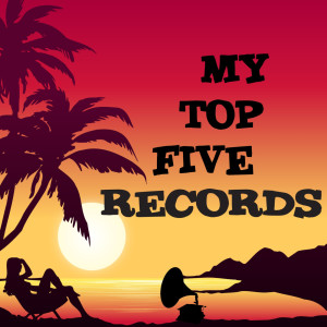 My Top Five Records