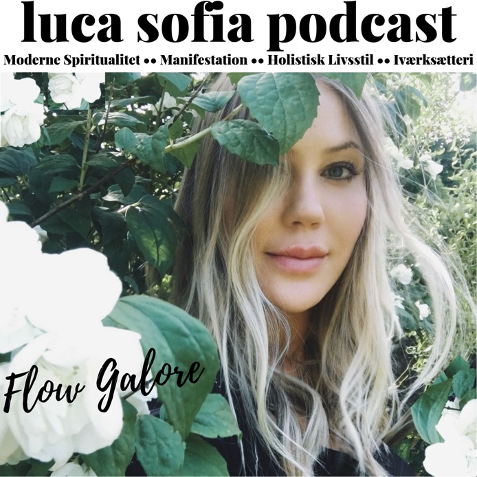 Luca Sofia Podcast •• Flow Galore