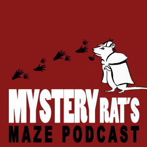 Mysteryrat's Maze Podcast: wishing you a life full of mystery!