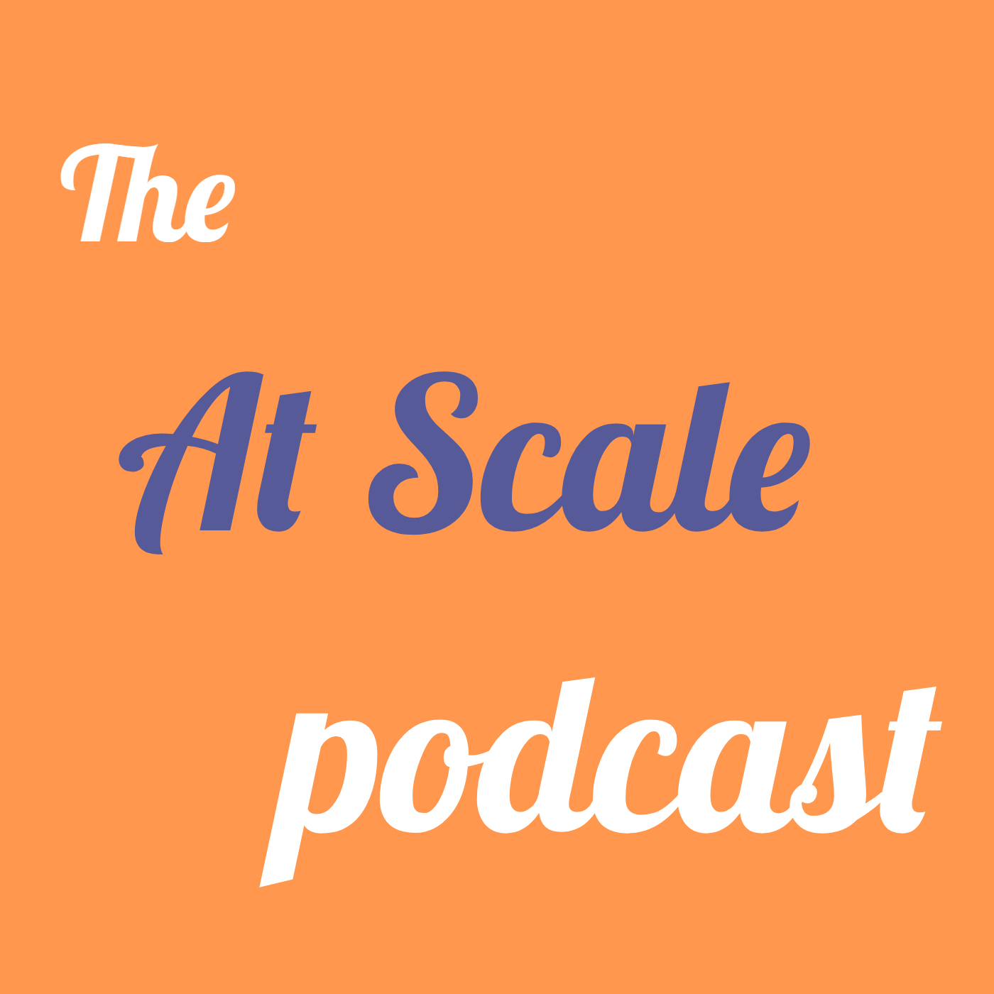 At Scale Podcast