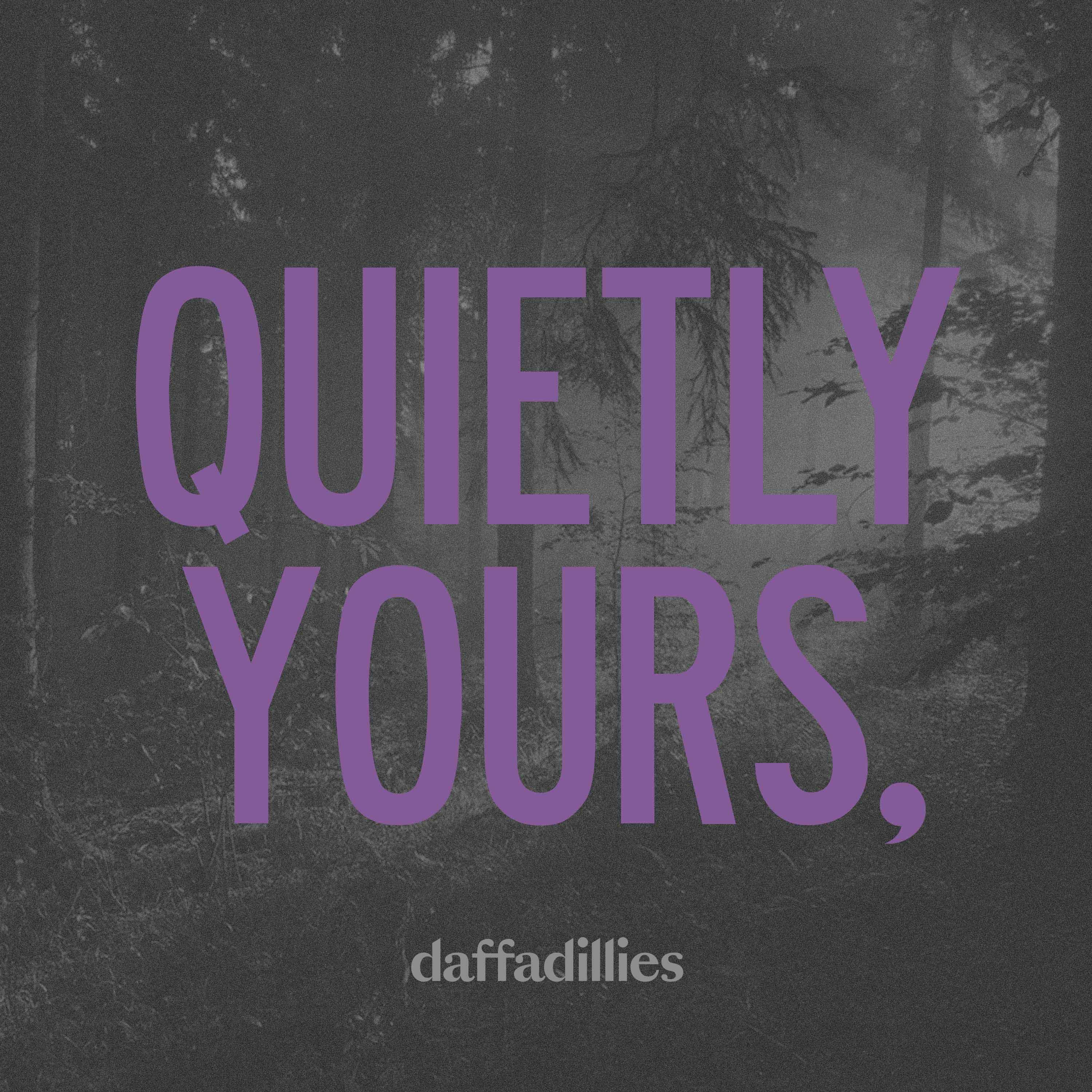 Quietly Yours