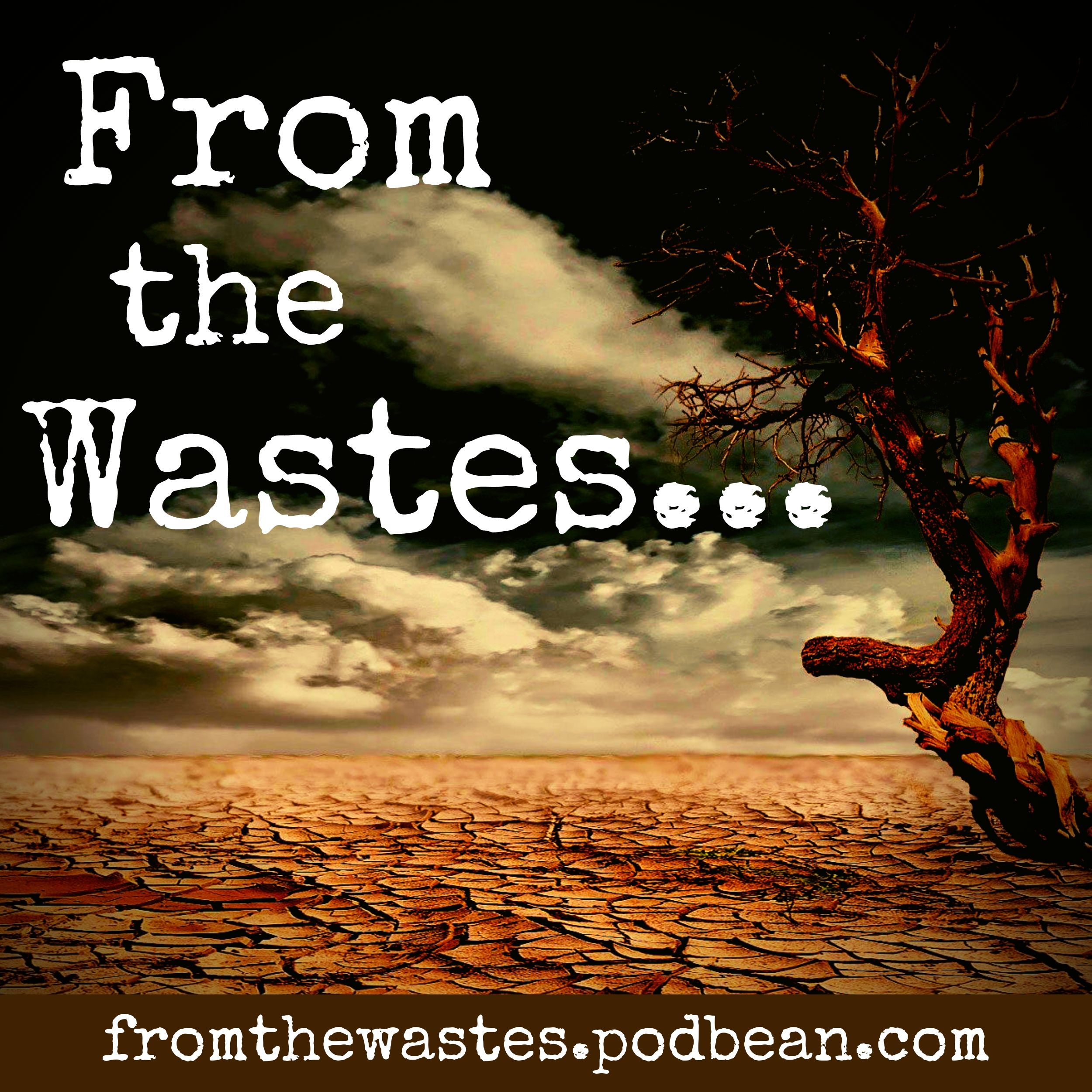 From the Wastes…