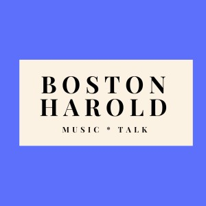 The BOSTON HAROLD Podcast