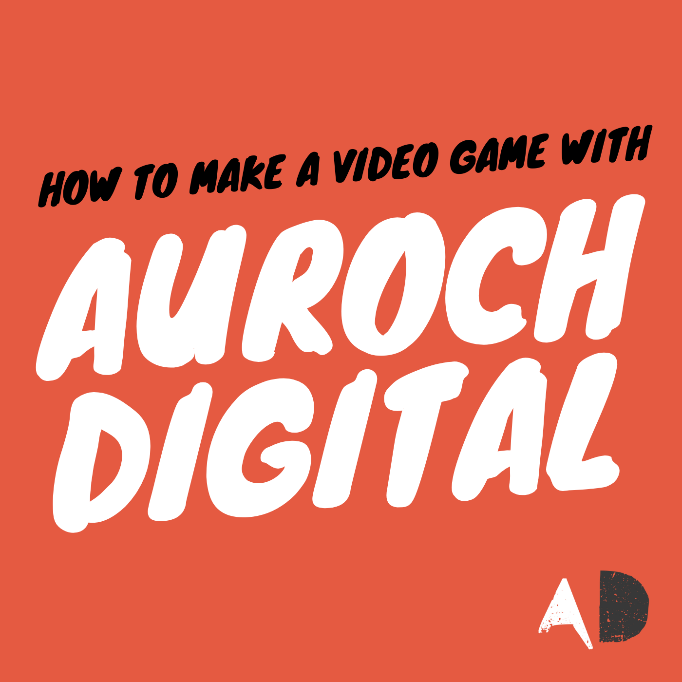 How to make a game, with Auroch Digital