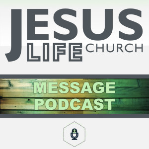 Jesus Life Church Podcast