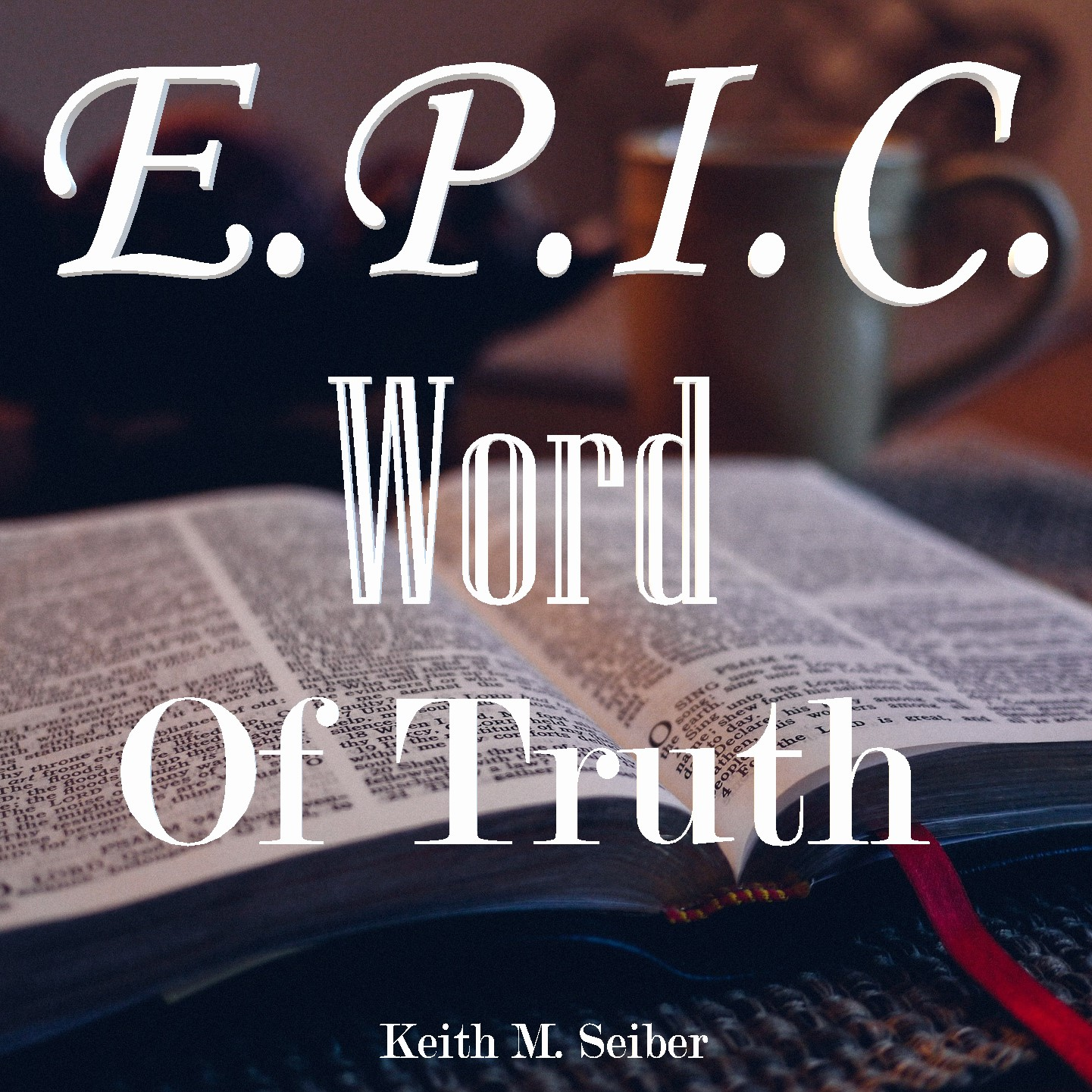 E.P.I.C. Word of Truth