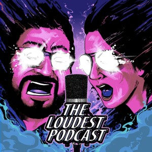 THE LOUDEST PODCAST