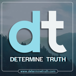 The determinetruth's Podcast