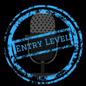 Entry Level Podcast