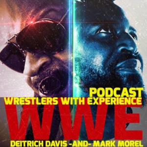Wrestlers With Experience : Podcast