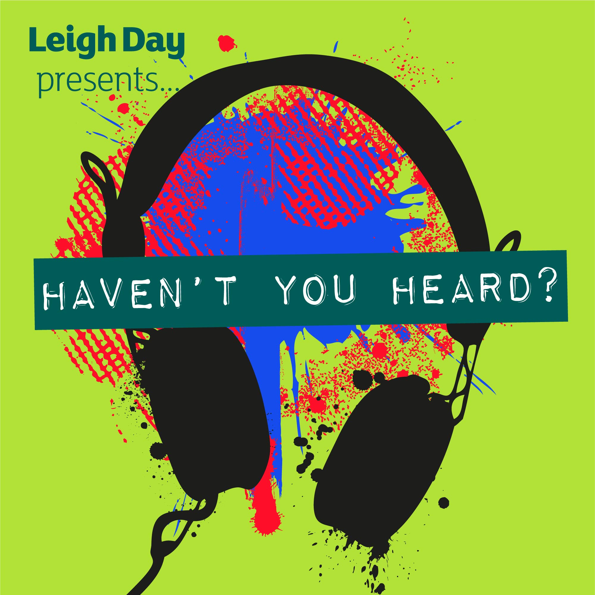 Leigh Day presents… 'Haven't you heard?'