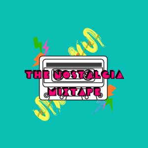 The Nostalgia Mixtape