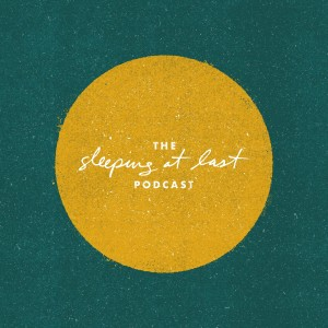 The Sleeping At Last Podcast