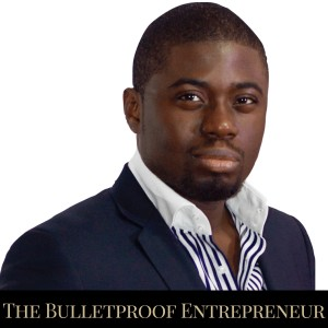 The Bulletproof Entrepreneur