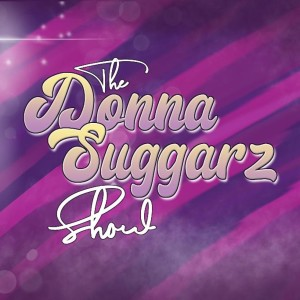 The Donna Suggarz Show