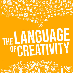 The Language of Creativity Podcast