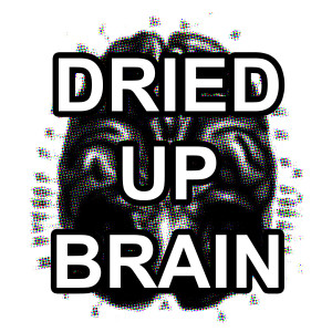 Dried Up Brain