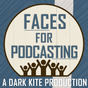 Faces For Podcasting