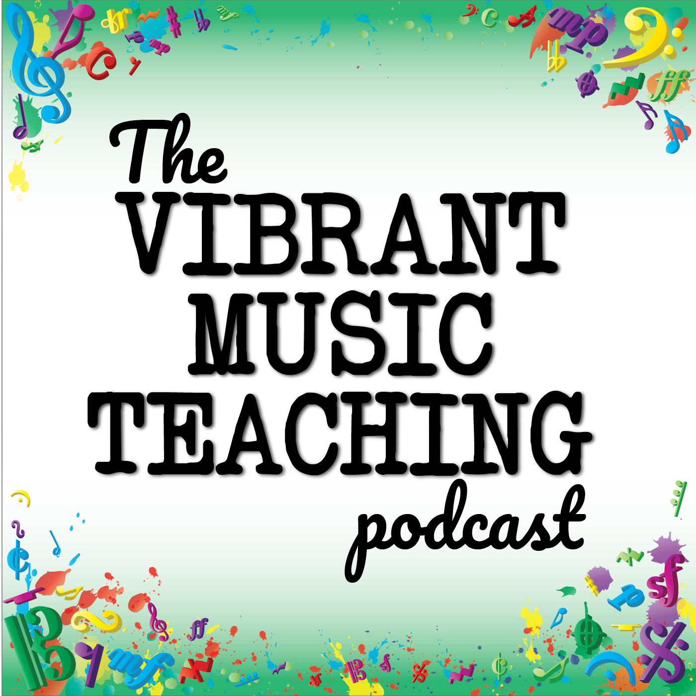 The Vibrant Music Teaching Podcast | Proven and practical tips