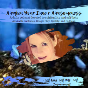 Awaken Your Inner Awesomeness with Melissa Oatman-A daily dose of spirituality and self improvement