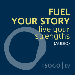 Isogo TV {Audio} :: Fuel Your Story, Live Your Strengths