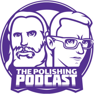 The Polishing Podcast
