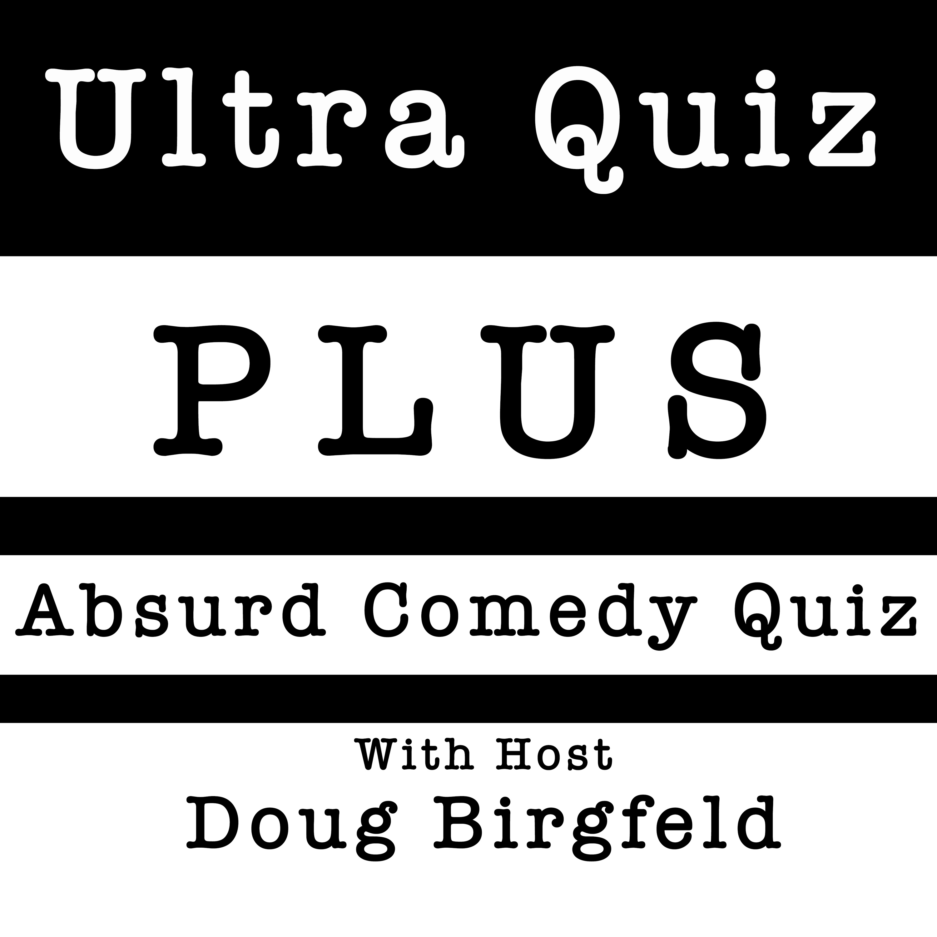 13: Ultra Quiz Plus Ep 13:Rugged to the Touch