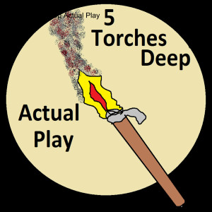 5 Torches Deep Actual Play