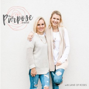 The Purpose Podcast with Lane of Roses