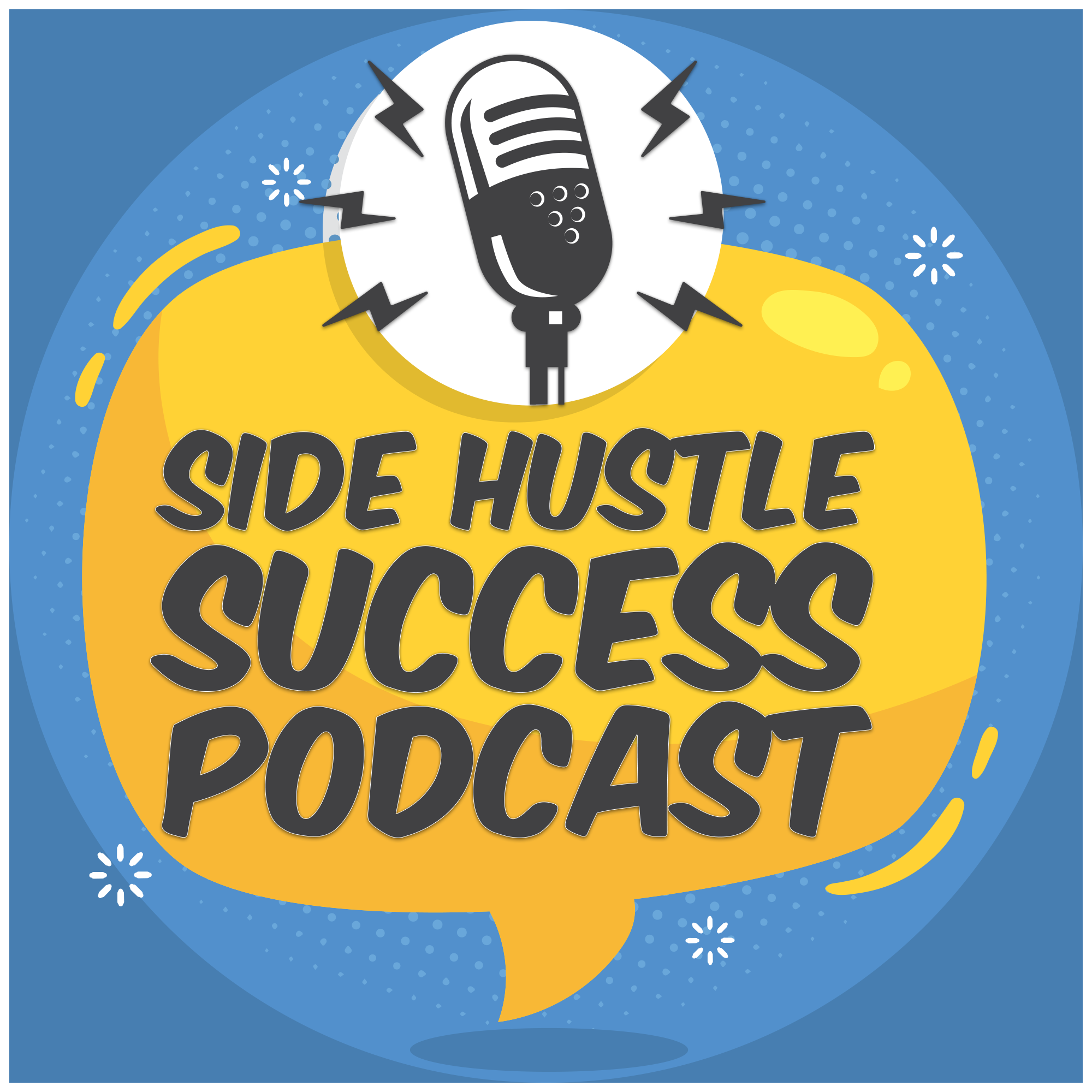 Side Hustle Success Podcast