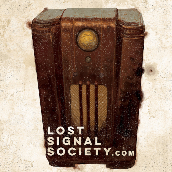 """""""    Lost Signal Society """" Podcast"""