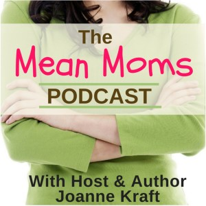 The Mean Moms Podcast